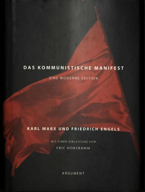 """Einleitung von Eric Hobsbawm zu """"Das Kommunistische Manifest – Eine moderne Edition"""", Argument Verlag, 1997"""